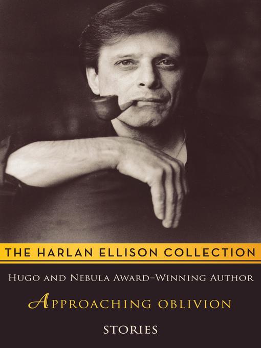 Title details for Approaching Oblivion by Harlan Ellison - Wait list