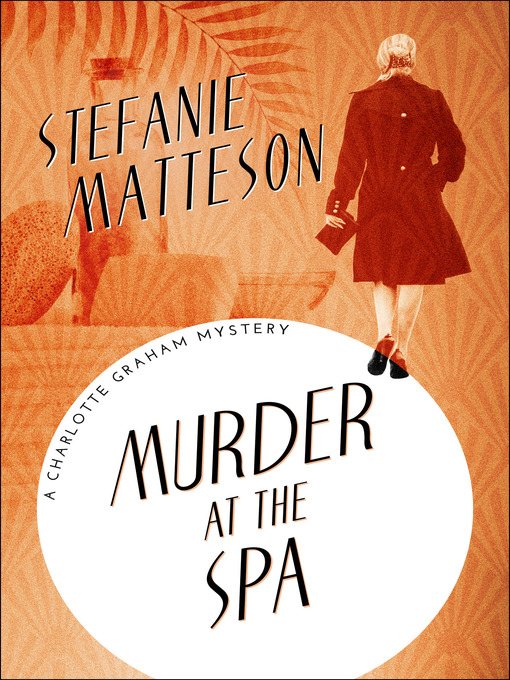 Title details for Murder at the Spa by Stefanie Matteson - Available