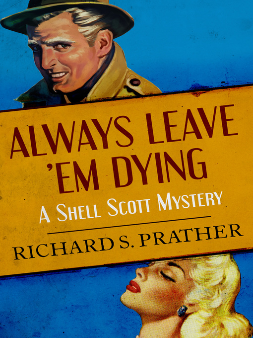 Title details for Always Leave 'Em Dying by Richard S. Prather - Available