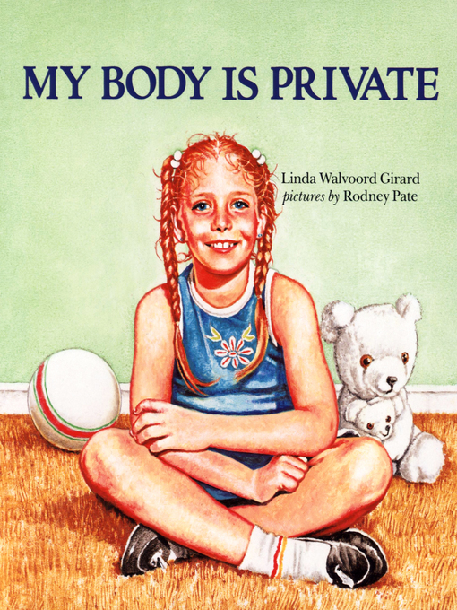 Title details for My Body Is Private by Linda Walvoord Girard - Available