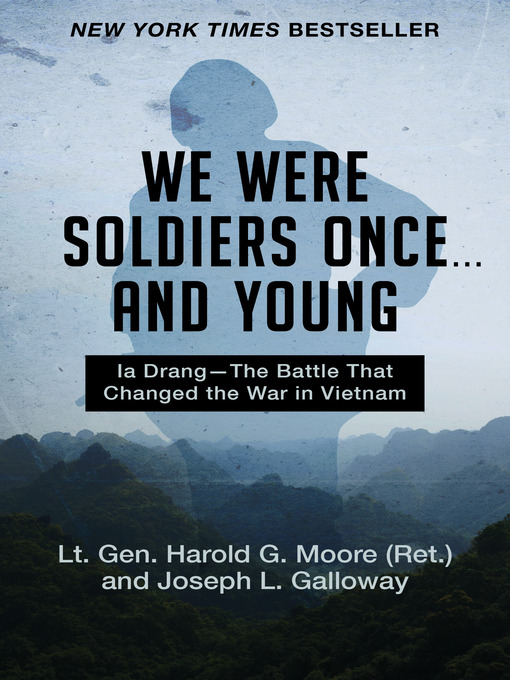 Title details for We Were Soldiers Once . . . and Young by Harold G.  Moore - Available