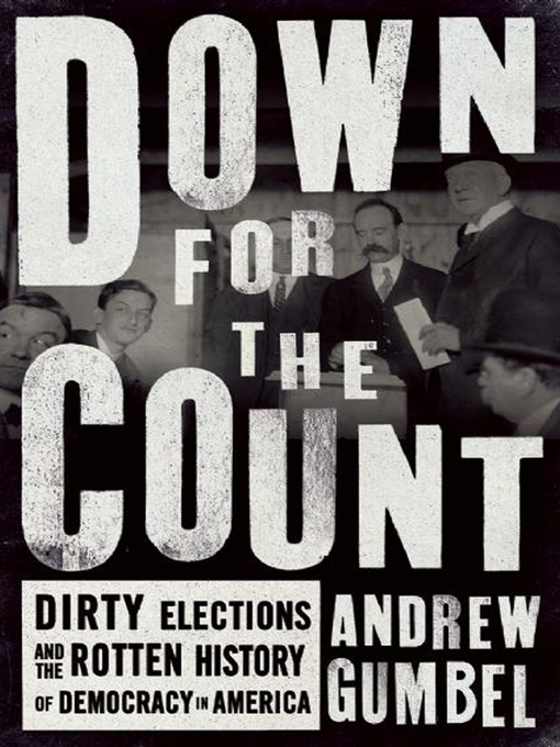 Title details for Down for the Count by Andrew Gumbel - Available