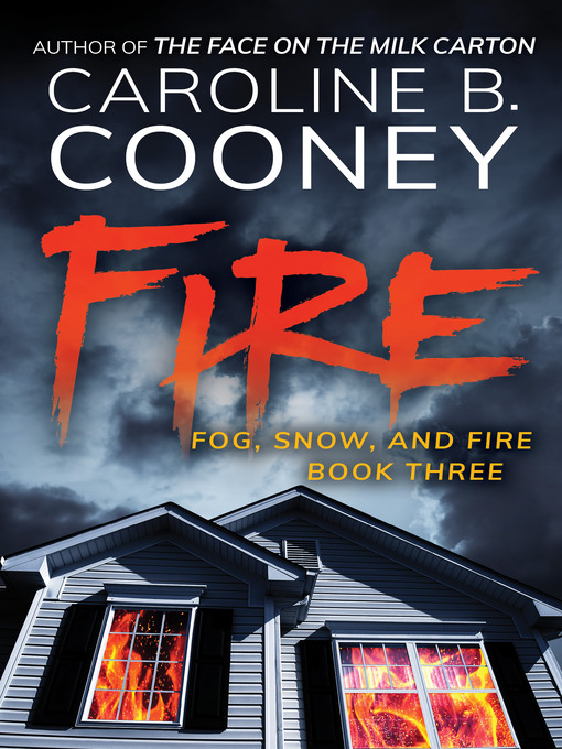Title details for The Fire by Caroline B. Cooney - Available