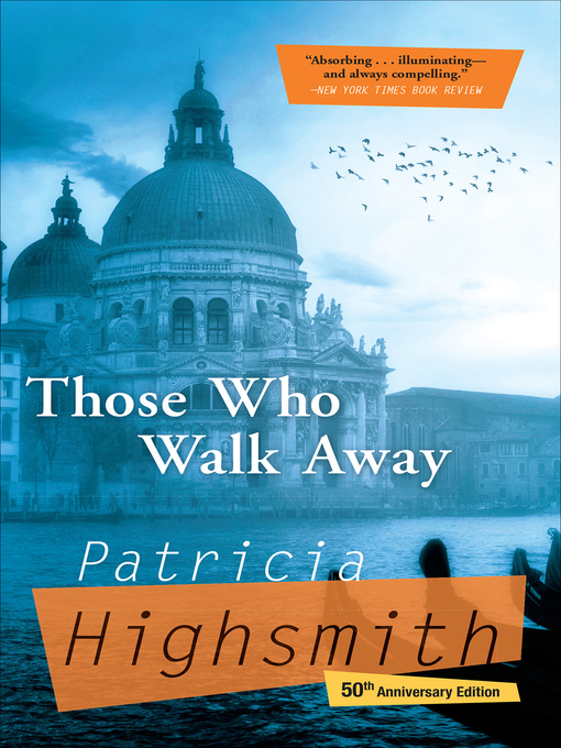 Title details for Those Who Walk Away by Patricia Highsmith - Available