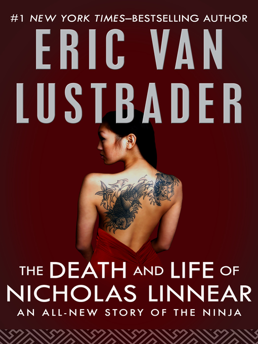 Title details for The Death and Life of Nicholas Linnear by Eric Van Lustbader - Available