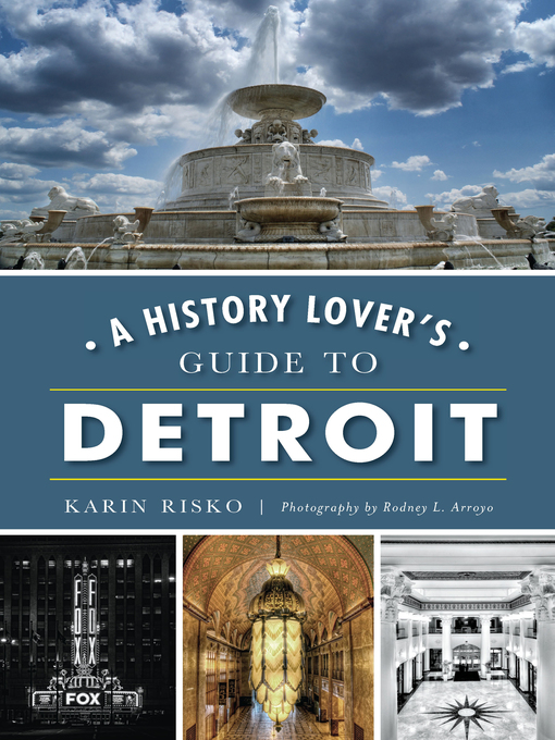 Title details for A History Lover's Guide to Detroit by Karin Risko - Wait list