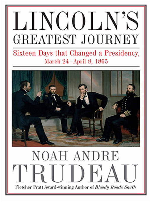 Title details for Lincoln's Greatest Journey by Noah Andre Trudeau - Available