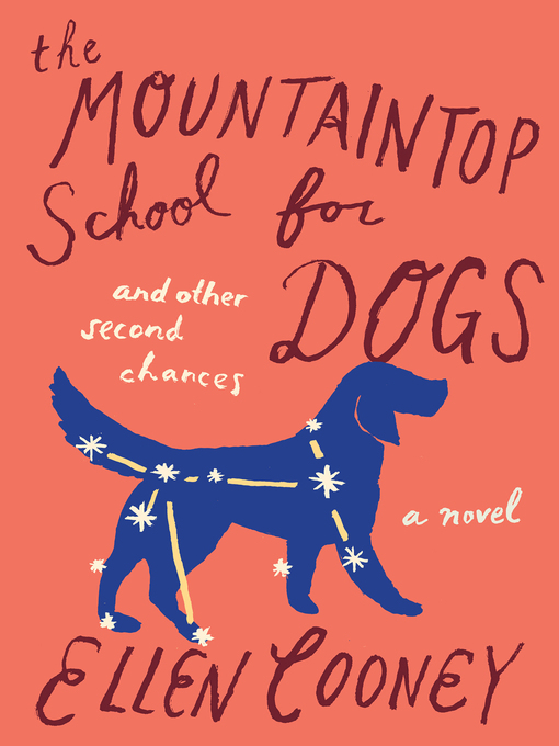 Cover image for The Mountaintop School for Dogs and Other Second Chances