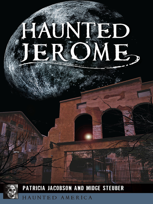 Title details for Haunted Jerome by Patricia Jacobson - Available