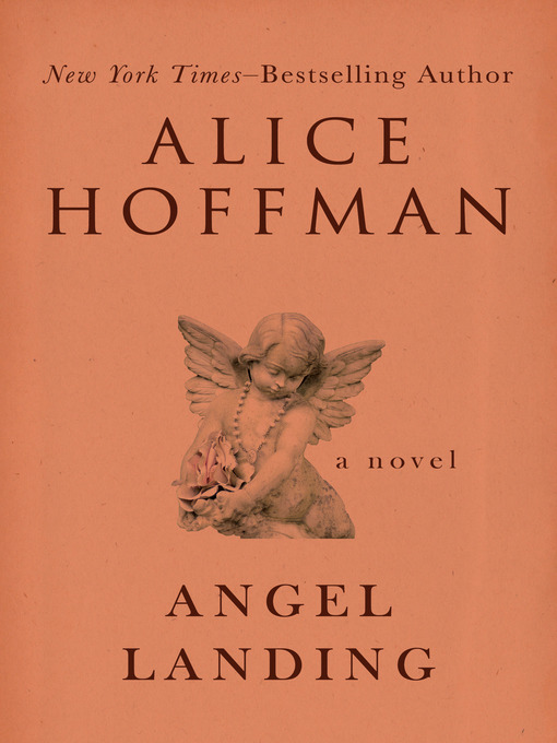 Title details for Angel Landing by Alice Hoffman - Available