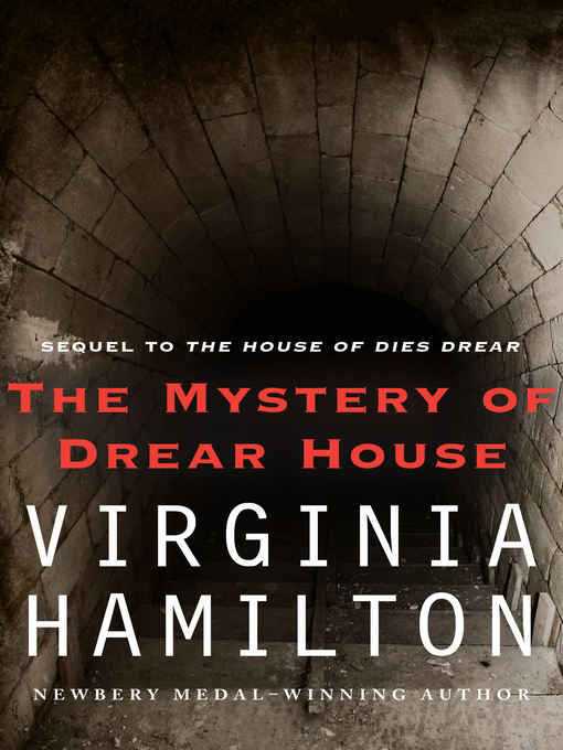 Title details for Mystery of Drear House by Virginia  Hamilton - Available