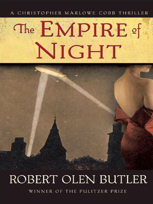 Title details for The Empire of Night by Robert  Olen Butler - Available