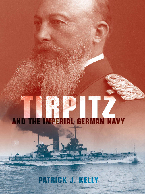 Title details for Tirpitz by Patrick J. Kelly - Available