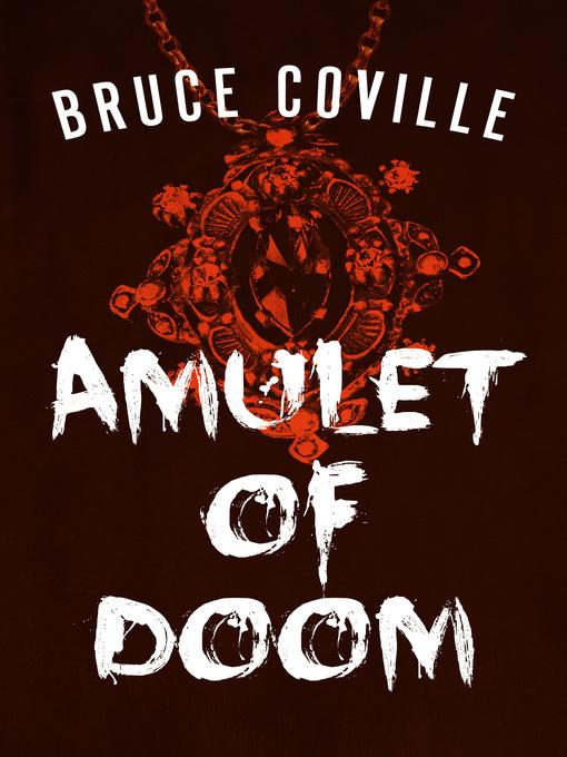 Title details for Amulet of Doom by Bruce Coville - Wait list