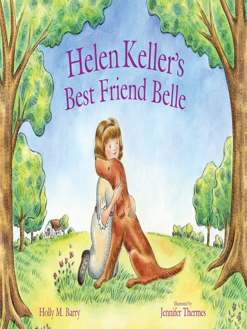 Helen kellers best friend belle nc kids digital library overdrive title details for helen kellers best friend belle by holly m barry available fandeluxe Ebook collections