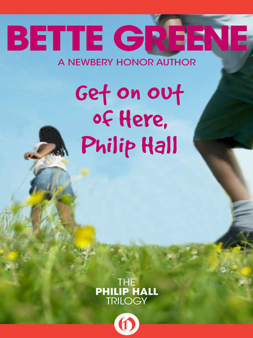 Title details for Get On Out of Here, Philip Hall by Bette Bette Greene - Available