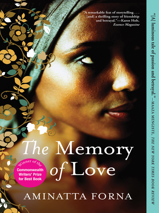 Title details for The Memory of Love by Aminatta Forna - Available