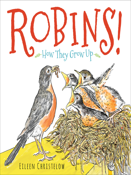 Title details for Robins! by Eileen Christelow - Available
