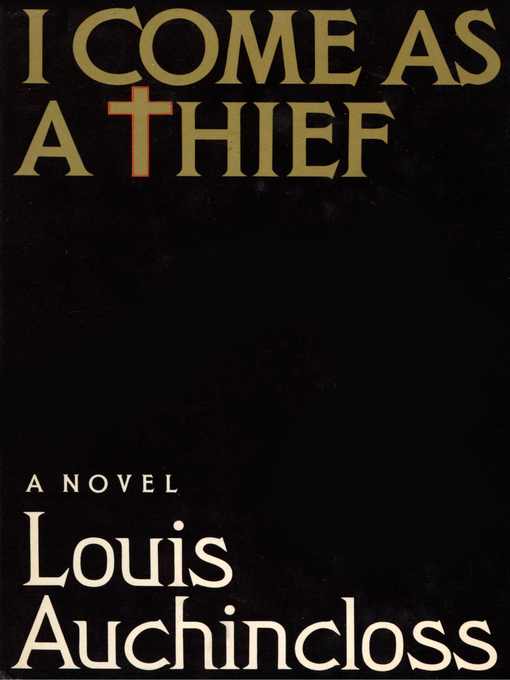 Title details for I Come as a Thief by Louis Auchincloss - Available