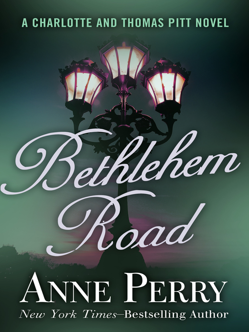 Title details for Bethlehem Road by Anne Perry - Wait list