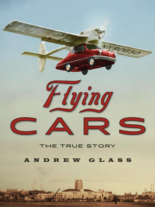 Title details for Flying Cars by Andrew Glass - Available