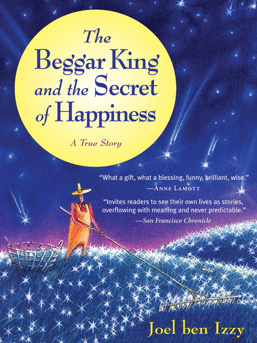 Title details for The Beggar King and the Secret of Happiness by Joel ben Izzy - Available