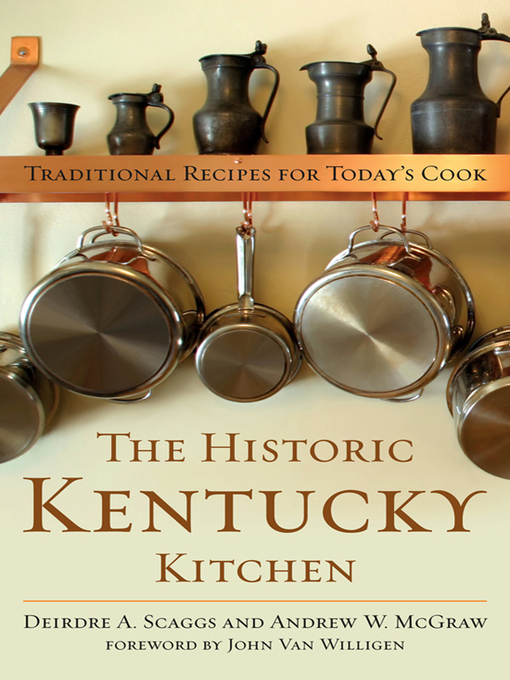 Title details for The Historic Kentucky Kitchen by Deirdre A. Scaggs - Available