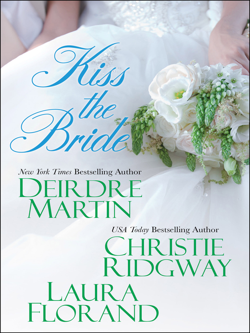 Title details for Kiss the Bride by Deirdre Martin - Available