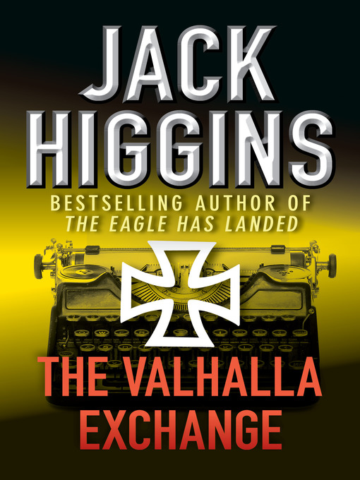 Title details for The Valhalla Exchange by Jack Higgins - Available