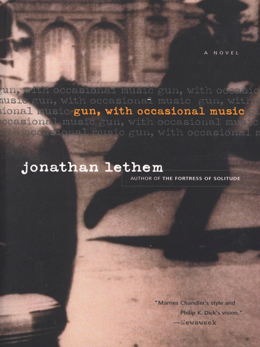 Title details for Gun, with Occasional Music by Jonathan Lethem - Available