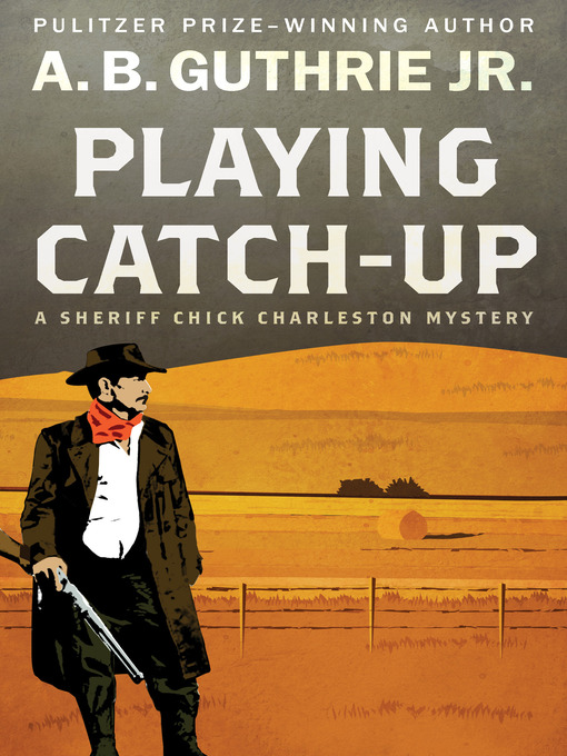 Title details for Playing Catch-Up by A. B. Guthrie - Available