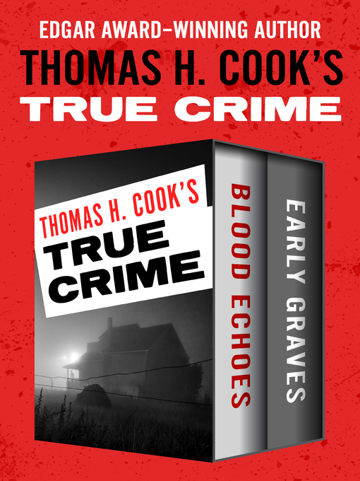 Title details for Thomas H. Cook's True Crime by Thomas H. Cook - Available