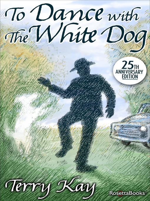 Title details for To Dance with the White Dog by Terry Kay - Wait list