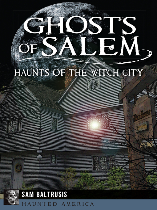 Title details for Ghosts of Salem by Sam Baltrusis - Available