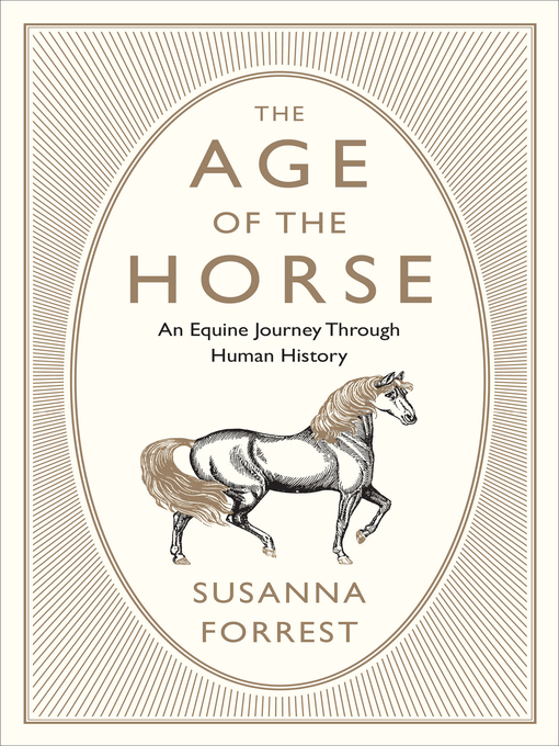 Title details for The Age of the Horse by Susanna Forrest - Available