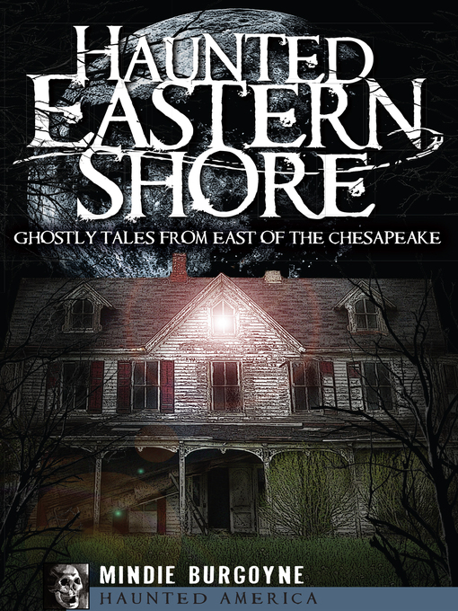 Title details for Haunted Eastern Shore by Mindie Burgoyne - Available