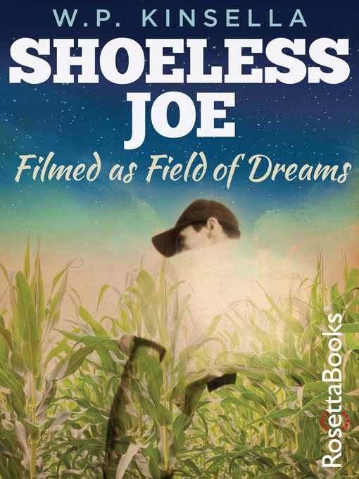 Title details for Shoeless Joe by W. P. Kinsella - Available
