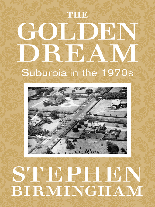 Title details for The Golden Dream by Stephen Birmingham - Available