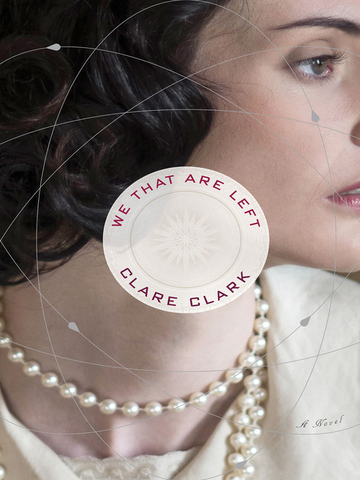 Title details for We That Are Left by Clare Clark - Available