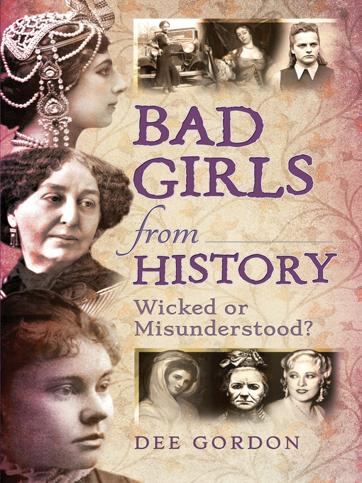 Title details for Bad Girls from History by Dee Gordon - Wait list
