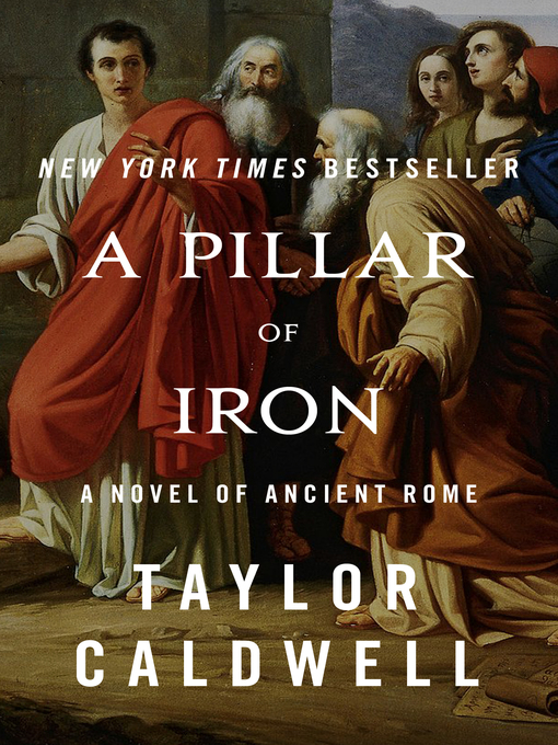 Title details for A Pillar of Iron by Taylor Caldwell - Available