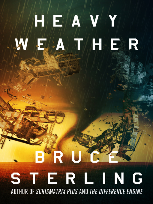Title details for Heavy Weather by Bruce Sterling - Available