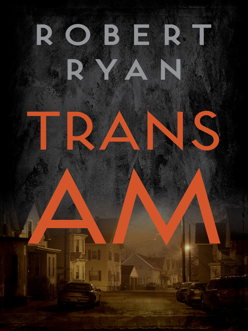 Title details for Trans Am by Robert Ryan - Available