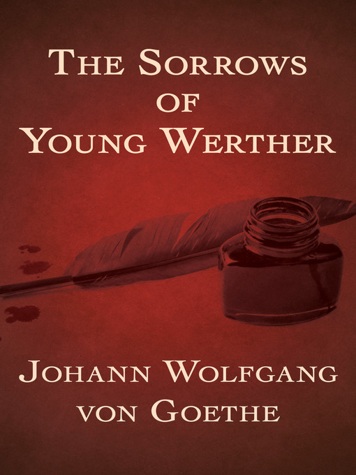 sorrow of young werther Leiden des jungen werthers (the sorrows of young werther), written in two months early in the year, appeared that autumn, at michaelmas, and captured the imagination of.
