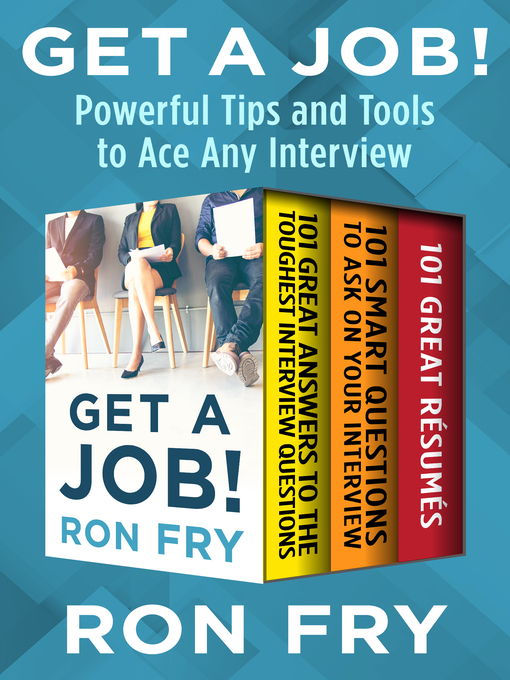 Get a job! : powerful tips and tools to ace any interview