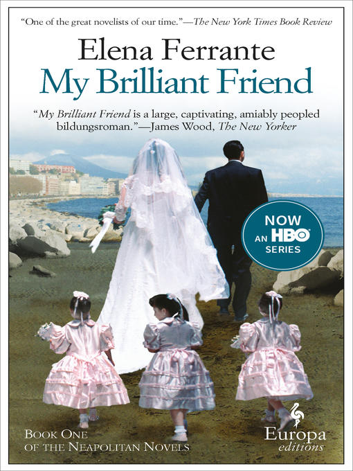 Title details for My Brilliant Friend by Elena Ferrante - Available
