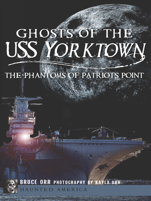Title details for Ghosts of the USS Yorktown by Bruce Orr - Available