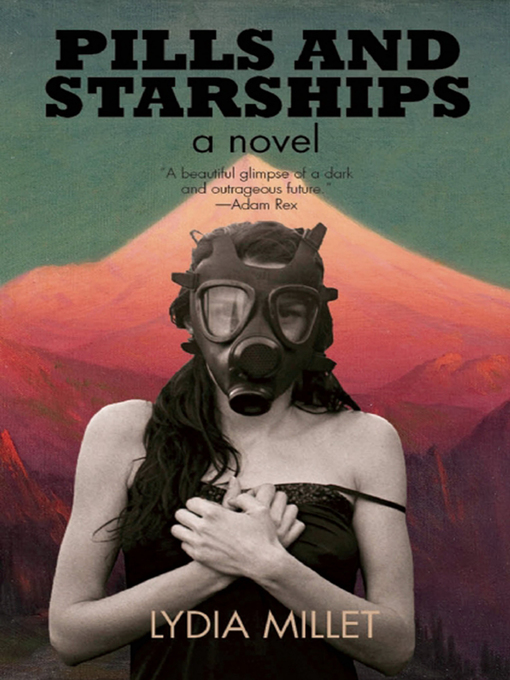 Title details for Pills and Starships by Lydia Millet - Available