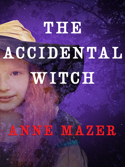 Title details for The Accidental Witch by Anne Mazer - Available