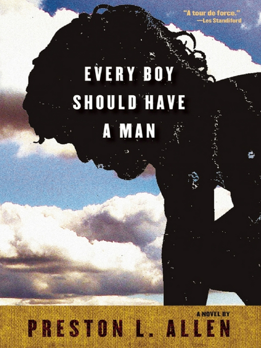 Title details for Every Boy Should Have a Man by Preston L. Allen - Available